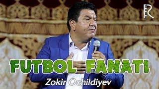 Zokir Ochildiyev - Futbol fanati 2019
