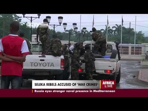 Seleka Rebels Accussed of War Crimes
