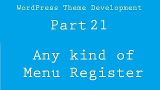WordPress Theme Development Part 21 ( Any kind of Menu Register )