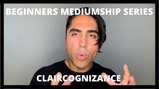 Beginners Mediumship Series: Claircognizance