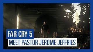 Far Cry 5 - Meet Pastor Jerome Jeffries thumbnail