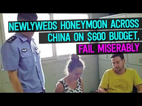 Belgian Newlyweds Try to Travel Across China on $600 For Honeymoon , Fail Miserably