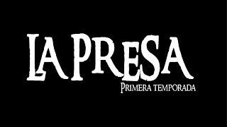 La Presa - Serie Web -Trailer Oficial