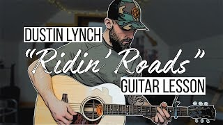 Ridin' Roads - Dustin Lynch (Guitar Lesson + Chords)