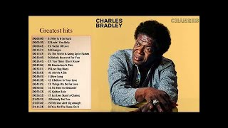 Charles Bradley Greatest hits - Charles Bradley Best Songs Of Soul Music