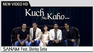 Kuch Na Kaho - SANAM Feat. Shirley Setia | R.D Burman | Music Video