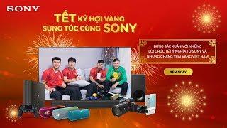 [Full] Cùng Sony gặp gỡ Quang Hải, Văn Lâm, Xuân Trường, Duy Mạnh Trước Thềm Năm Mới Kỷ Hợi