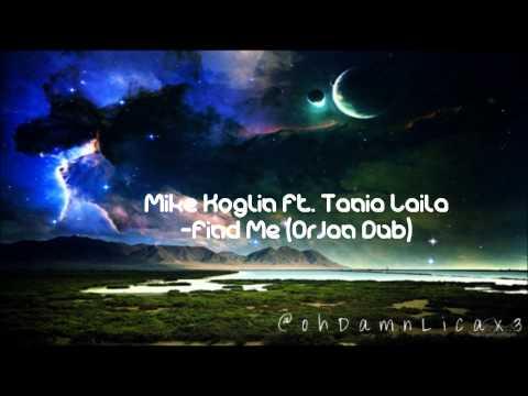 Mike Koglin Ft. Tania Laila - Find Me (Orjan Dub)