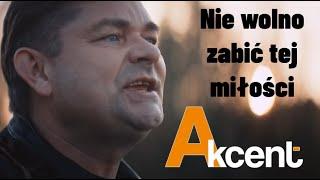 Akcent -  Nie wolno zabić tej miłości - Official Video 2020