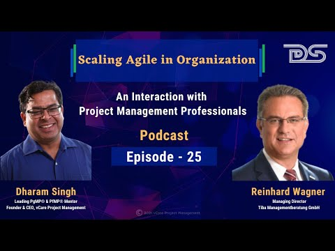 Scaling Agile in Organization | Reinhard Wagner | Dharam Singh | Podcast | Episode-25