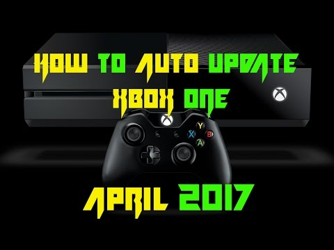 How To Setup Auto Update on Xbox One (April 2017)