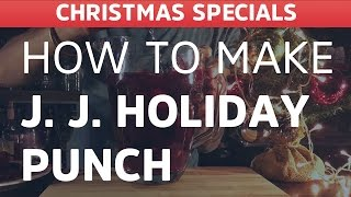 Jingle Jangle Holiday Punch - The Cocktail House (Christmas Specials)