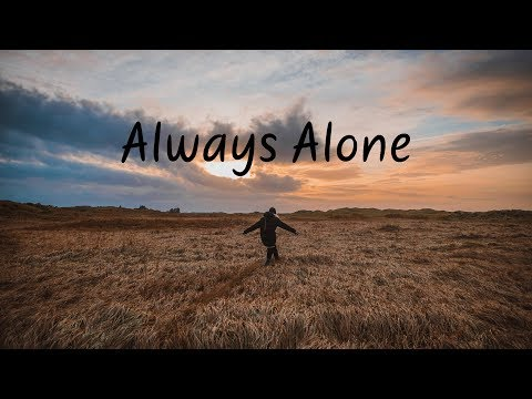 Always Alone | Chill Mix