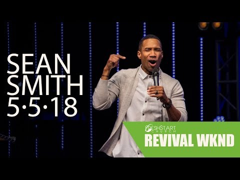 Revival Weekend: Saturday PM  Sean Smith  May 5, 2018
