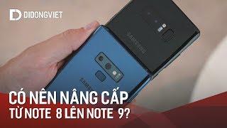 Có nên nâng cấp từ Note 8 lên Note 9?