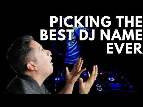 Pick The Best EDM DJ Name EVER