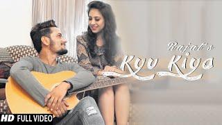 Kyu Kiya | (Full HD) | Rajat Azad | New Hindi Songs 2018 | Latest Hindi Songs 2018