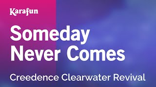 Karaoke Someday Never Comes - Creedence Clearwater Revival *
