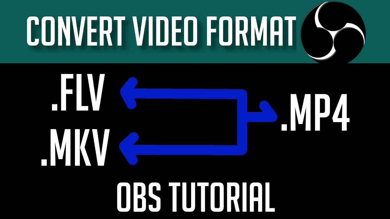 How to Convert OBS Output Format (FLV or MKV to MP4 etc) - Tutorial 2018 /  2019