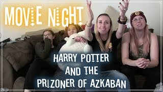 MOVIE NIGHT! Harry Potter and the Prisoner of Azkaban Reaction!