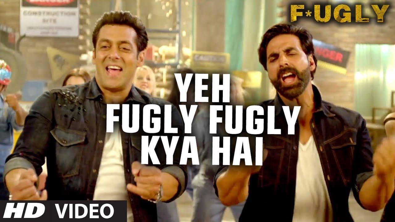 fugly fugly kya hai title song akshay kumar salman khan yo yo honey singh youtube