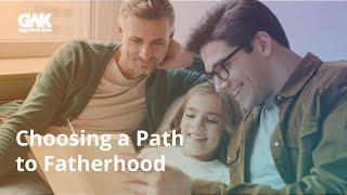 Choosing a Path to Fatherhood