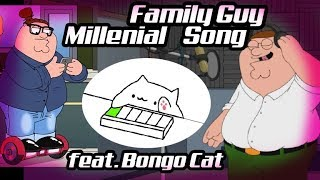 Family Guy - Millenial Song feat. bongo Cat