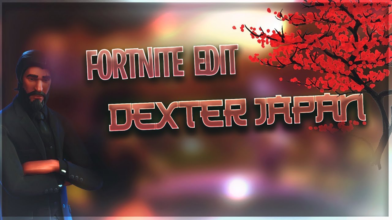 Famous Dexter - Japan | FORTNITE EDIT