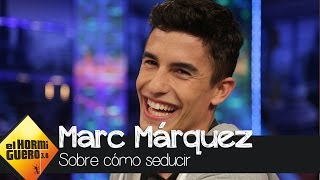 Descubre las armas de seducción de Marc Márquez - El Hormiguero 3.0