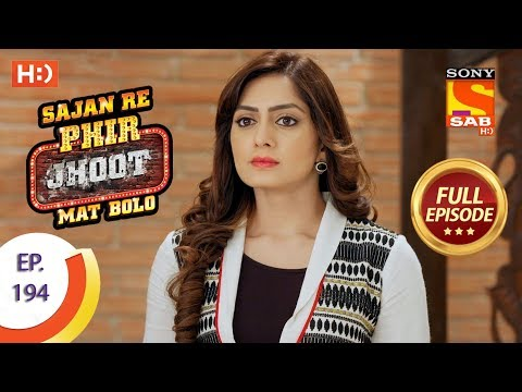 Sajan Re Phir Jhoot Mat Bolo – Ep 194 – Full Episode – 20th February, 2018