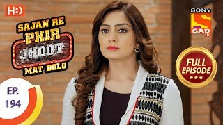Sajan Re Phir Jhoot Mat Bolo - Ep 194 - Full Episode - 20th February, 2018