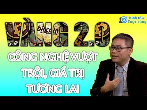Vàng 2.0, công nghệ vượt trội, giá trị tương lai   Ông: Phan Dũng Khánh.