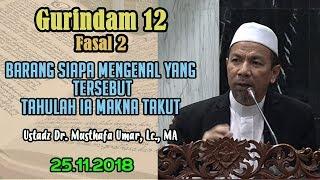 Download Video Siapa Mengenal, Tahulah Ia Makna Takut (Gurindam 12, 25.11.2018) - Ustadz Dr. Musthafa Umar, Lc. MA MP3 3GP MP4