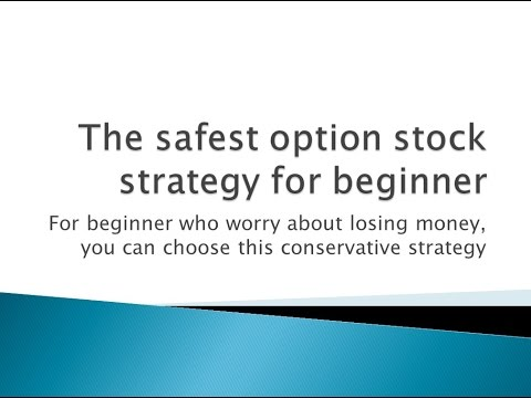 The safest option stock strategy for beginner