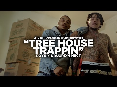 Roye x DrugRixh Hect - Tree House Trappin (Official Music Video) Shot By @AZaeProduction