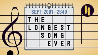 The 639 Year Longest Song Ever