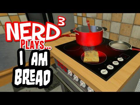 Nerd³ Plays... I am Bread