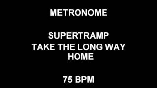 Take The Long Way Home by Supertramp is practiced at 75 beats per m...