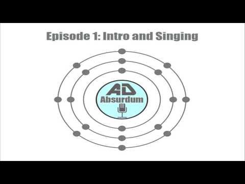 Ad Absurdum - Episode 1 - Intro and Singing