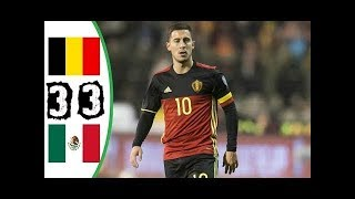 Belgium vs Mexico 3-3 - Extended Highlights & All Goals (Friendly Match) 10/11/ 2017 HD