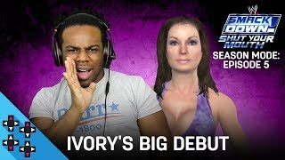 IVORY WANTS TO BE IMPRESSED! - WWE SmackDown: Shut Your Mouth #5 - UpUpDownDown Plays