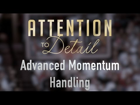 Attention to Detail: Advanced Momentum Ballhandling