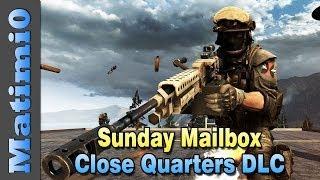 Close Quarters DLC & Gunner Flares - Sunday Mailbox - Battlefield 4