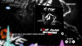 X-TOF Ft. Josh Moreland - Love Again (Nils van Zandt Remix) - (Official Music Video)