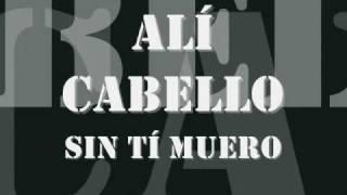 Ali Cabello - Sin Tí Muero