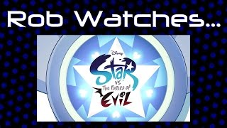Rob Watches Star Vs. The Forces Of Evil