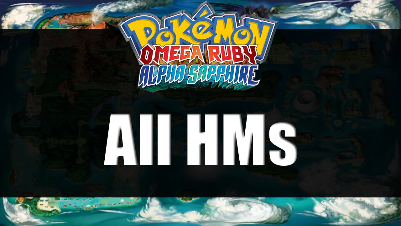 Pokemon Omega Ruby Amp Alpha Sapphire All Hm Locations