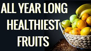 8 Healthiest Fruits That Are Available All Year Long