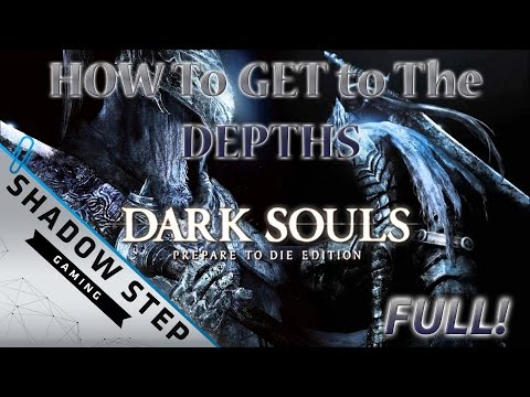 Dark Souls How To Get To The Depths From Fire-link Shrine 1080p