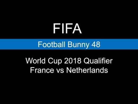Score and Goal Highlights - World Cup 2018 Qualifier - FRANCE VS. NETHERLANDS